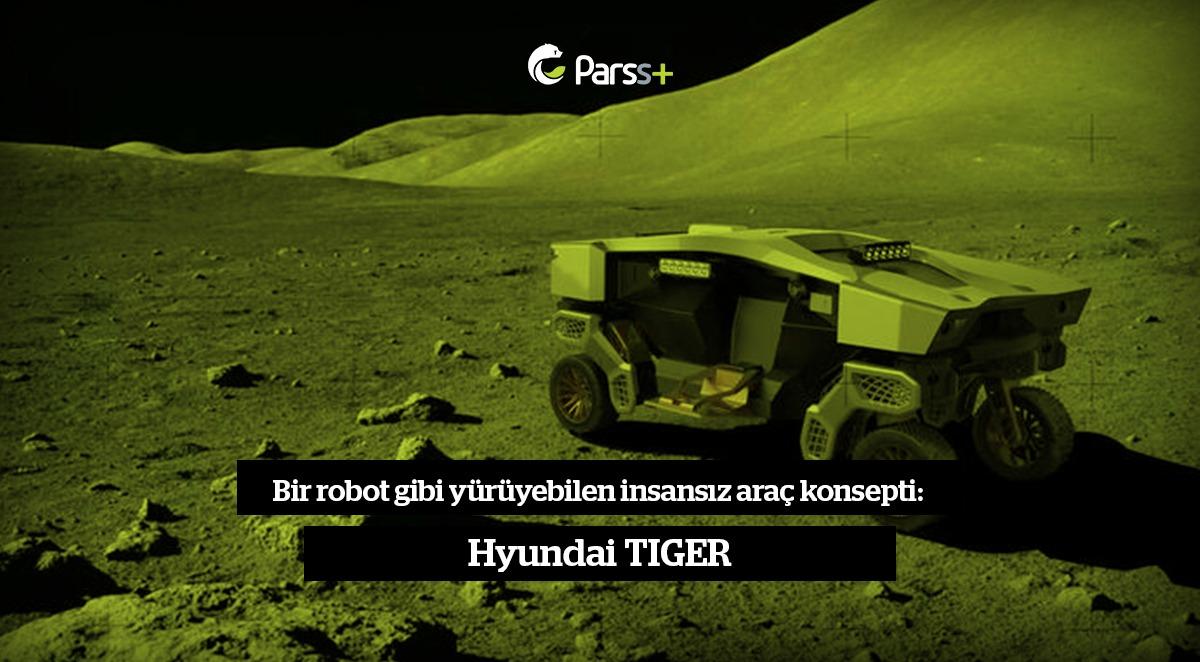 Bir robot gibi yürüyebilen insansız araç konsepti: Hyundai TIGER