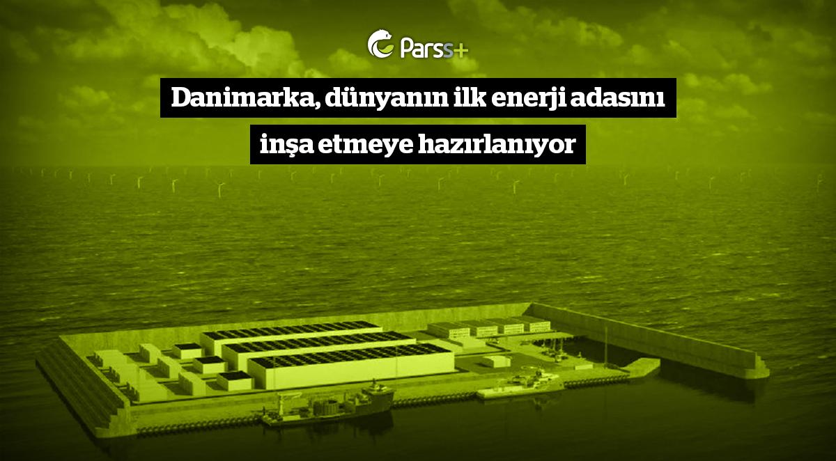 Danimarka, dünyanın ilk enerji adasını inşa etmeye hazırlanıyor