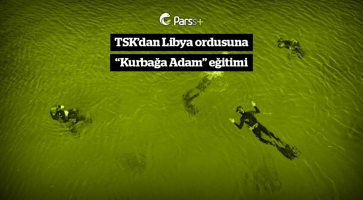 """TSK'dan Libya ordusuna """"Kurbağa Adam"""" eğitimi"""