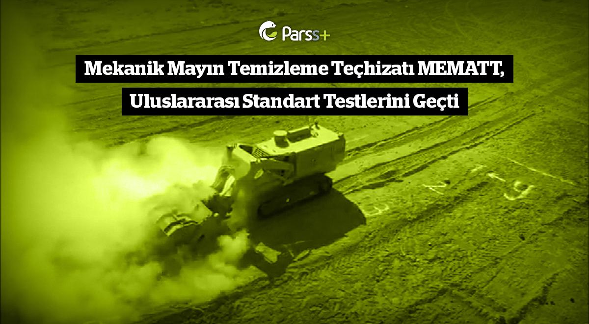 Mekanik Mayın Temizleme Teçhizatı MEMATT, Uluslararası Standart Testlerini Geçti