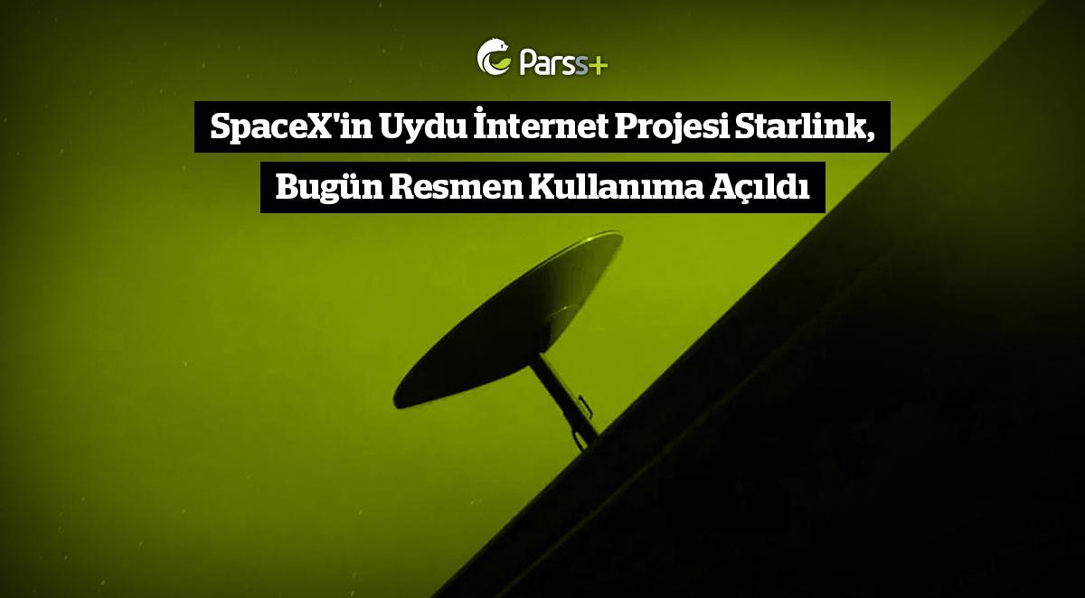 SpaceX'in Uydu İnternet Projesi Starlink, Bugün Resmen Kullanıma Açıldı