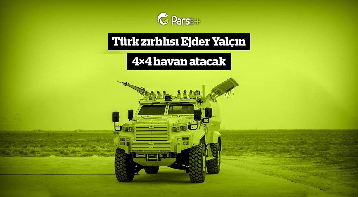 Türk zırhlısı Ejder Yalçın 4×4 havan atacak
