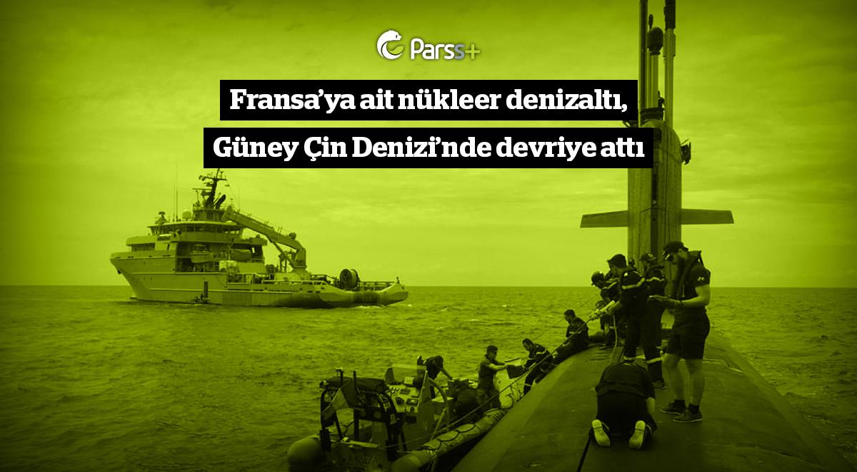 Fransa'ya ait nükleer denizaltı, Güney Çin Denizi'nde devriye attı