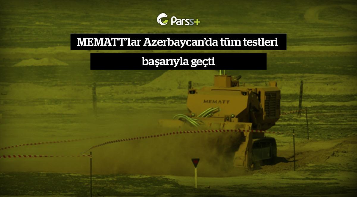 MEMATT'lar Azerbaycan'da tüm testleri başarıyla geçti