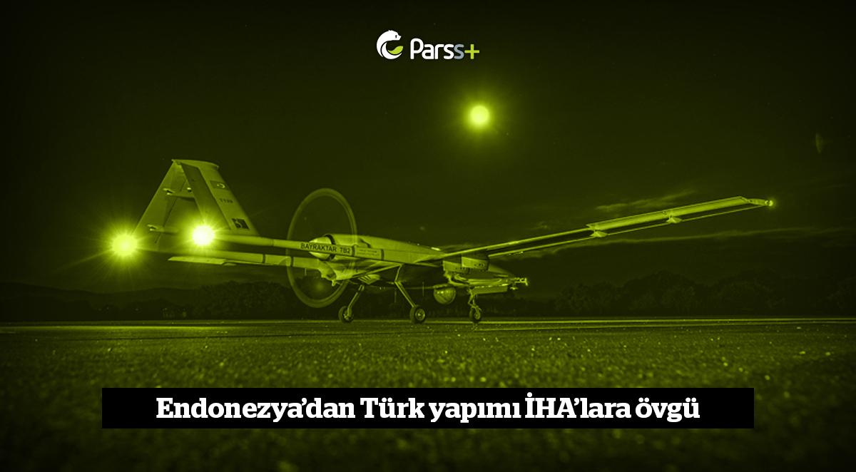 Endonezya'dan Türk yapımı İHA'lara övgü