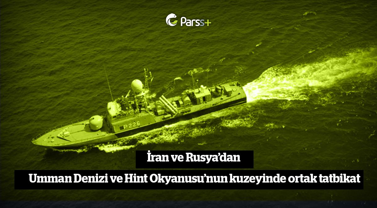 İran ve Rusya'dan Umman Denizi ve Hint Okyanusu'nun kuzeyinde ortak tatbikat