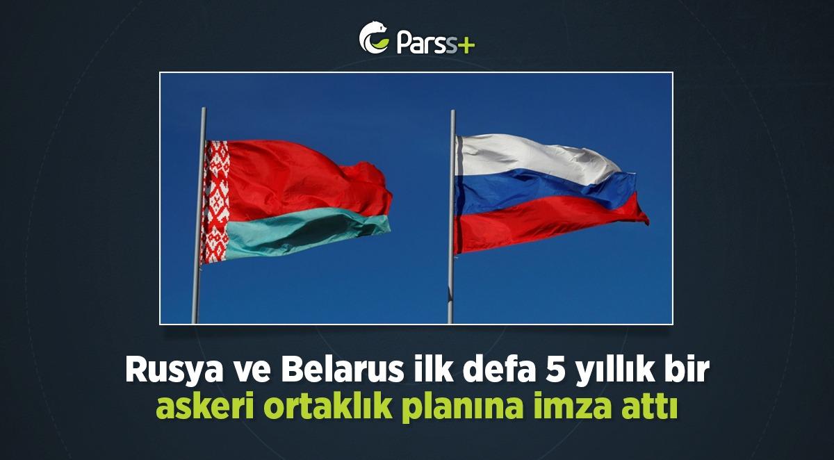 Rusya ve Belarus ilk defa 5 yıllık bir askeri ortaklık planına imza attı
