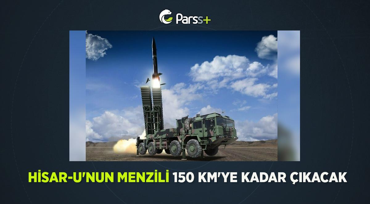 Hisar-U'nun menzili 150 km'ye kadar çıkacak