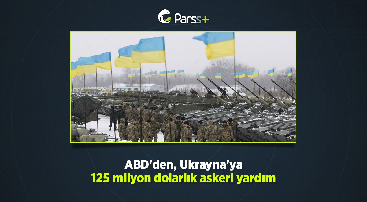 ABD'den, Ukrayna'ya 125 milyon dolarlık askeri yardım