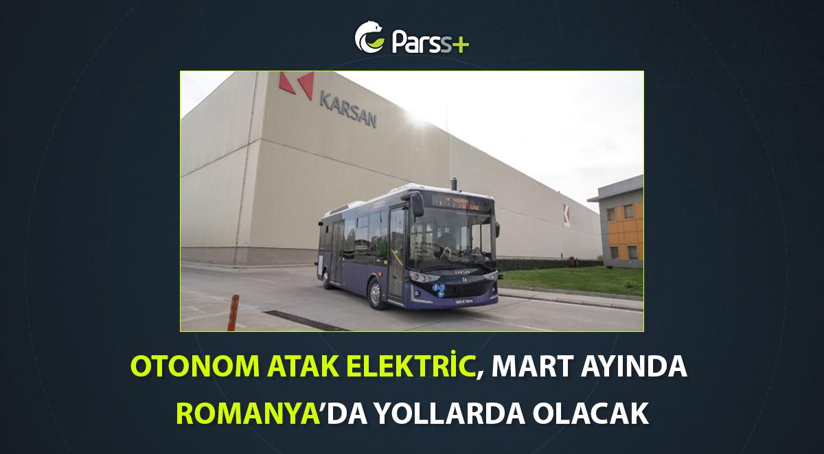 Otonom Atak Elektric, mart ayında Romanya'da yollarda olacak