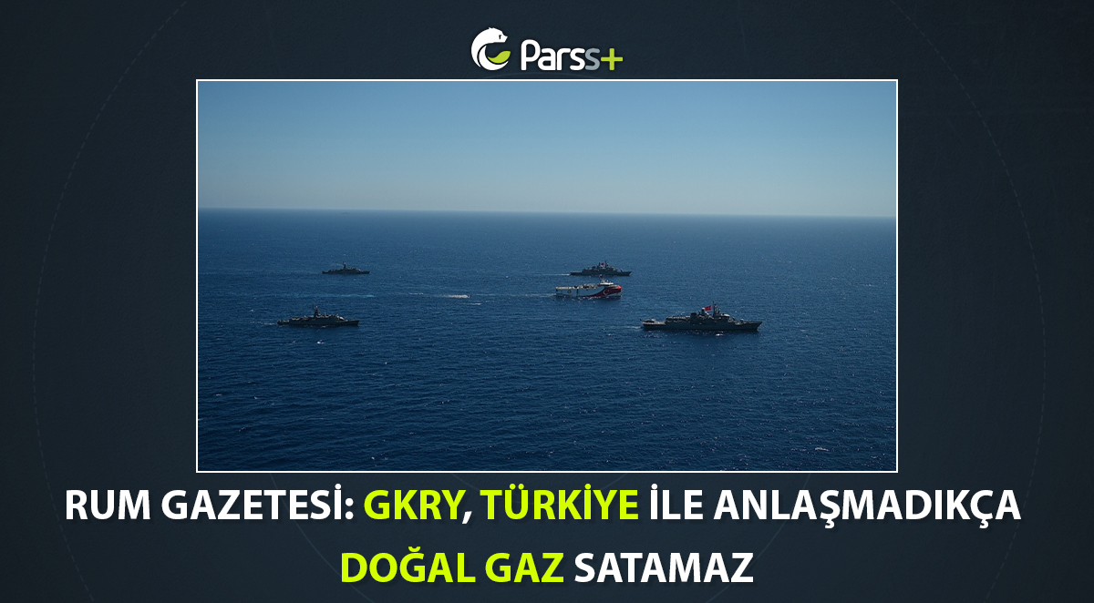 Rum gazetesi: GKRY, Türkiye ile anlaşmadıkça doğal gaz satamaz