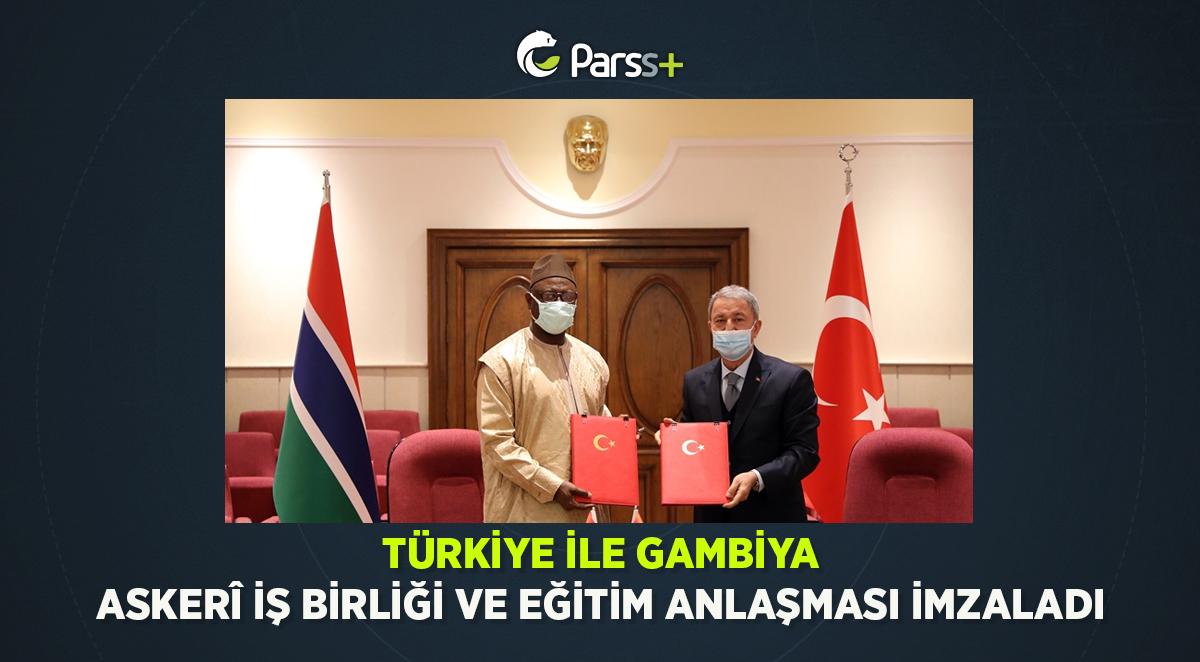 Türkiye ile Gambiya, Askerî İş Birliği ve Eğitim Anlaşması imzaladı