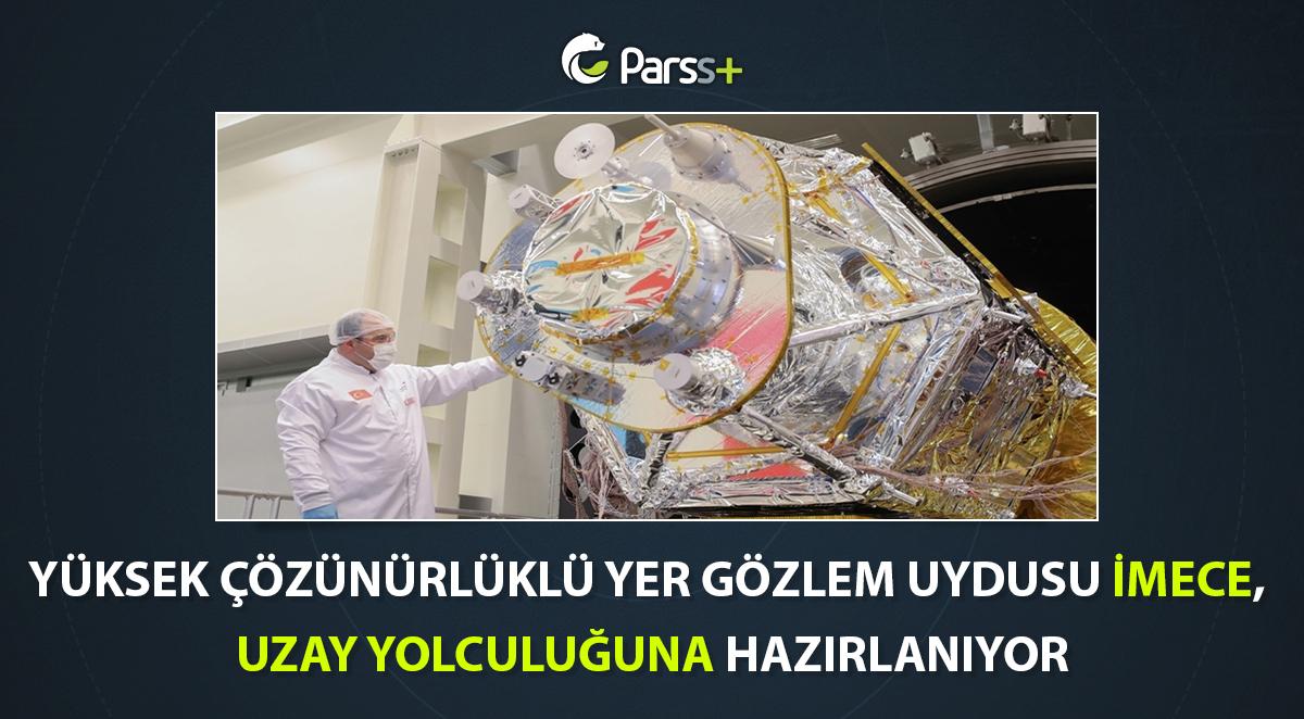 Yüksek Çözünürlüklü Yer Gözlem Uydusu İMECE Uzay Yolculuğuna Hazırlanıyor