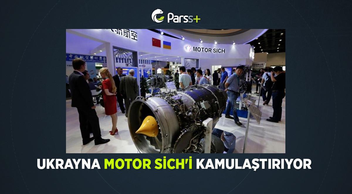 Ukrayna Motor Sich'i kamulaştırıyor