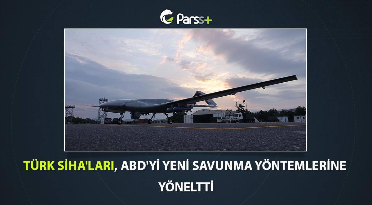 Türk SİHA'ları, ABD'yi Yeni Savunma Yöntemlerine Yöneltti