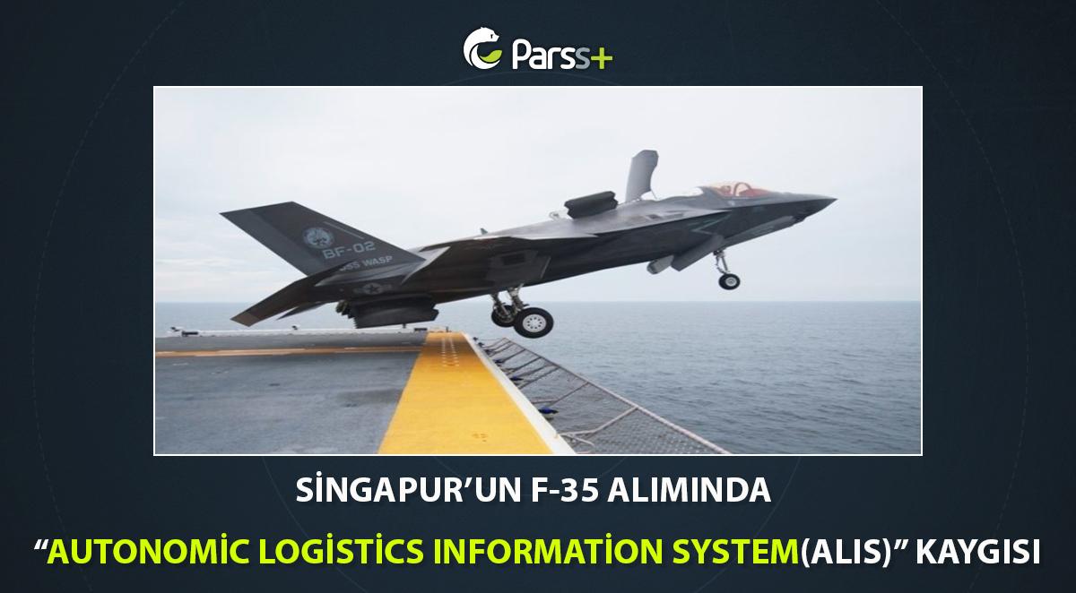 """Singapur'un F-35 Alımında """"ALIS"""" Kaygısı"""