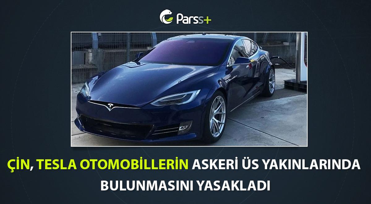 Çin, Güvenlik Gerekçesiyle Tesla Marka Araçların Askeri Tesislere Girişini Yasakladı