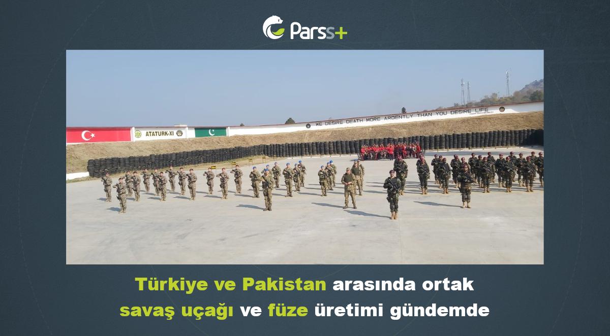 Türkiye, Pakistan ile ortak savaş uçağı ve füze üretmek istiyor