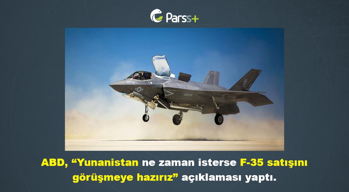 """ABD'den """"Yunanistan ile F-35 satışını görüşmeye hazırız"""" açıklaması"""