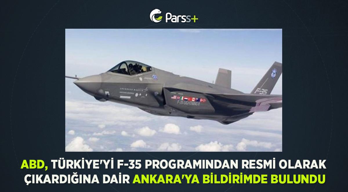ABD, Türkiye'yi F-35 programından resmi olarak çıkardığına dair Ankara'ya bildirimde bulundu