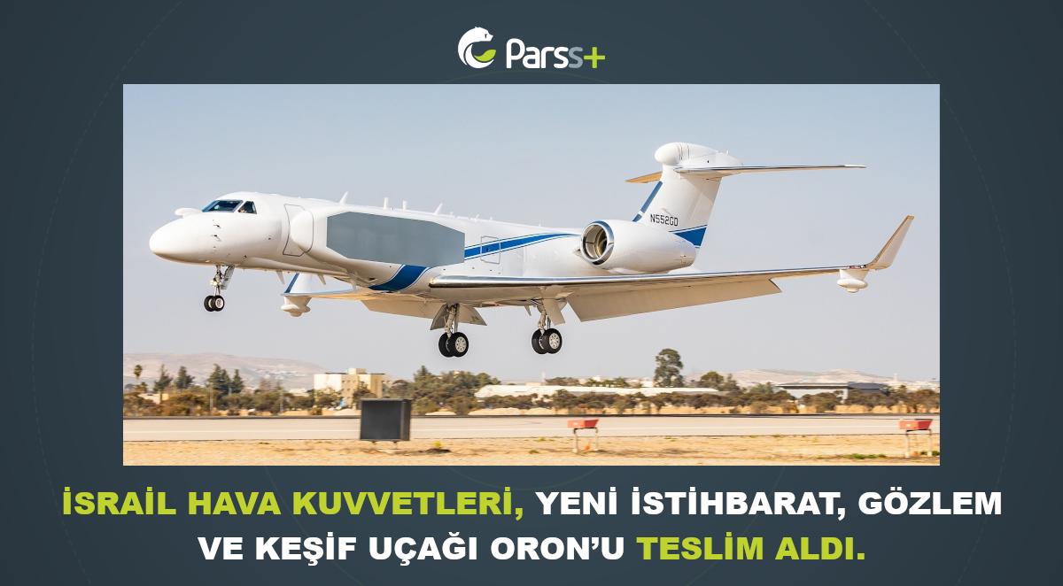İsrail ordusu, yeni istihbarat, gözlem ve keşif uçağını teslim aldı