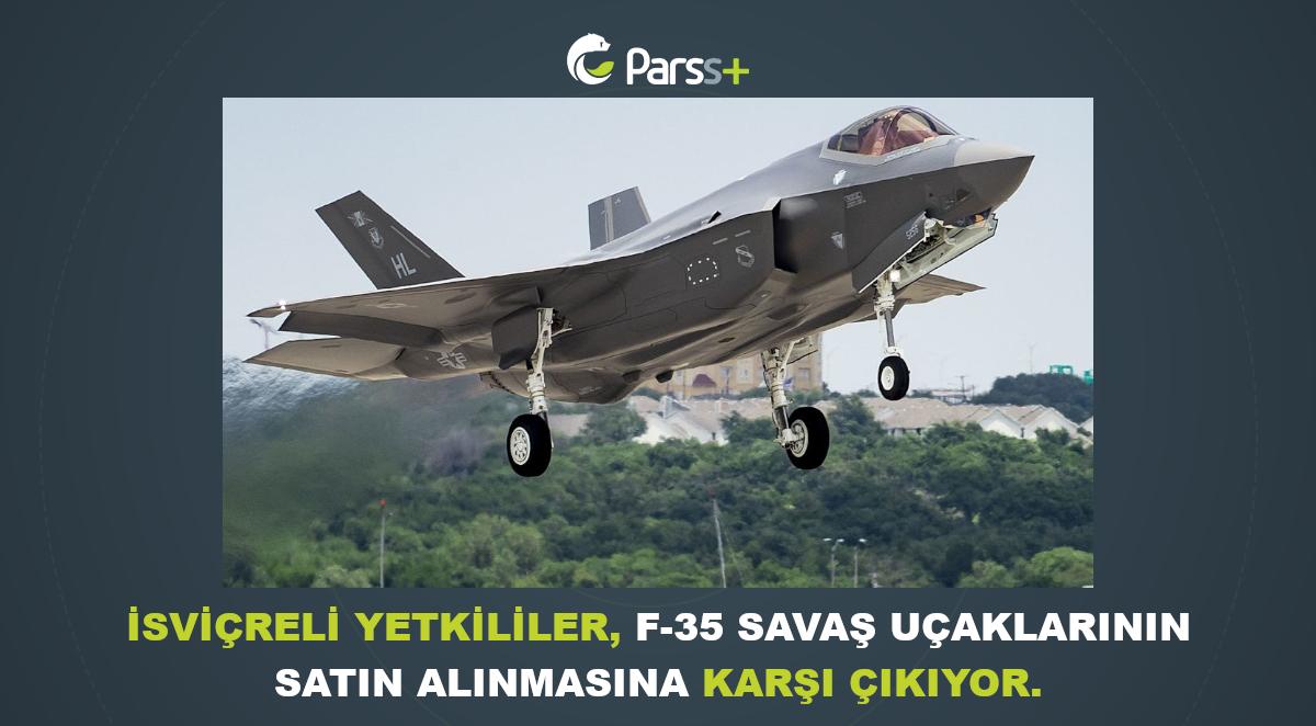 İsviçreli yetkililer, F-35 savaş uçaklarının satın alınmasına karşı çıkıyor