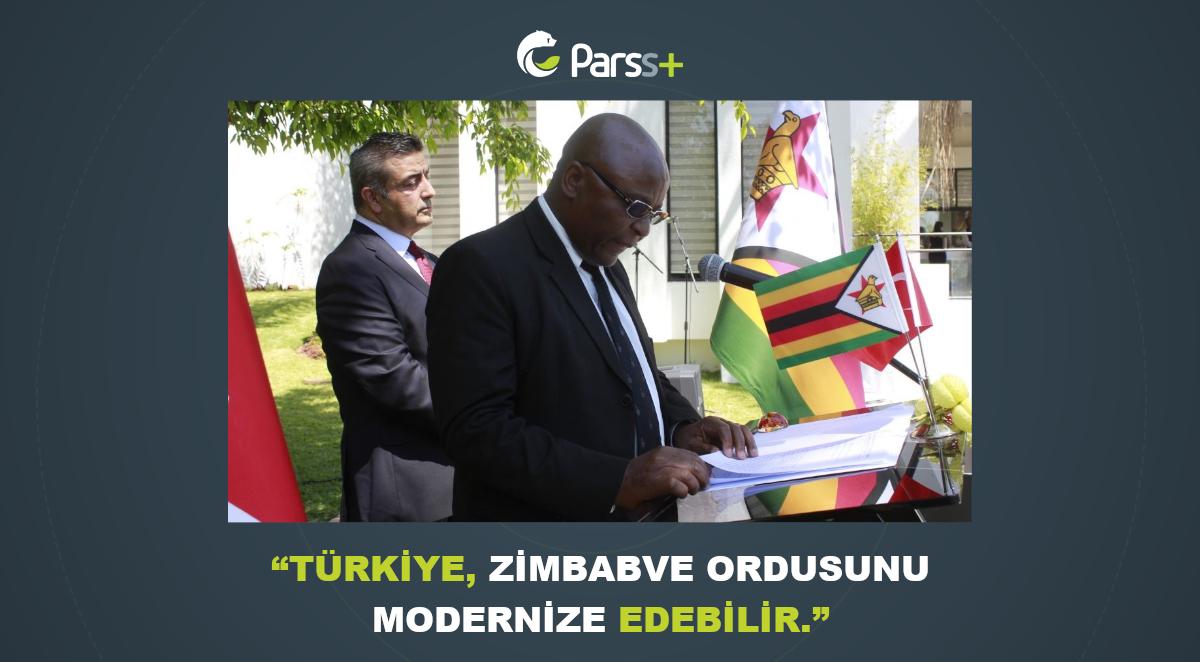 """""""Türkiye, Zimbabve ordusunu modernize edebilir"""""""