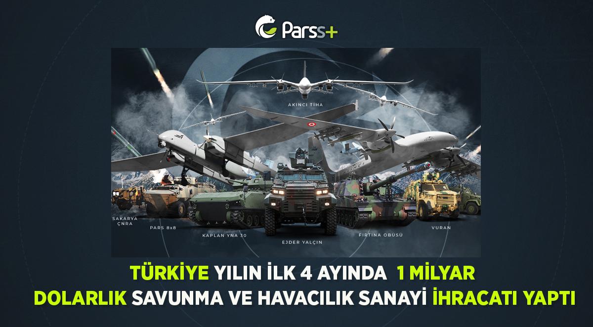 Türkiye yılın ilk 4 ayında 1 milyar dolarlık savunma ve havacılık sanayi ihracatı yaptı
