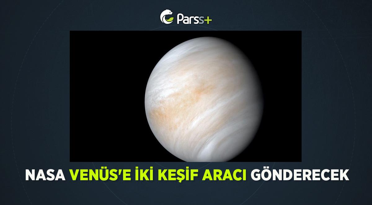 NASA Venüs'e iki keşif aracı gönderecek