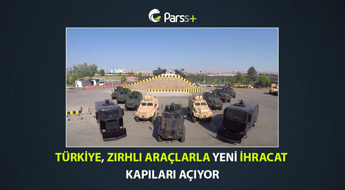 Türkiye zırhlı araçlarla yeni ihracat kapıları açıyor