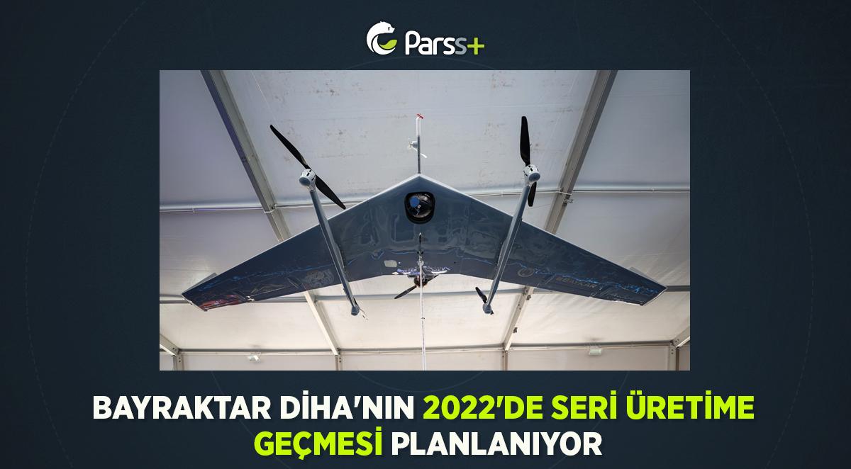 Bayraktar DİHA'nın 2022'de seri üretim geçmesi planlanıyor