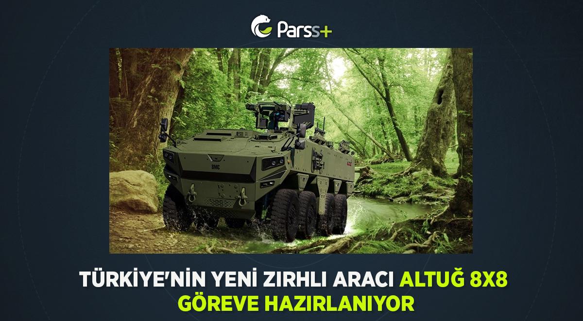 Türkiye'nin yeni zırhlı aracı Altuğ 8×8 göreve hazırlanıyor