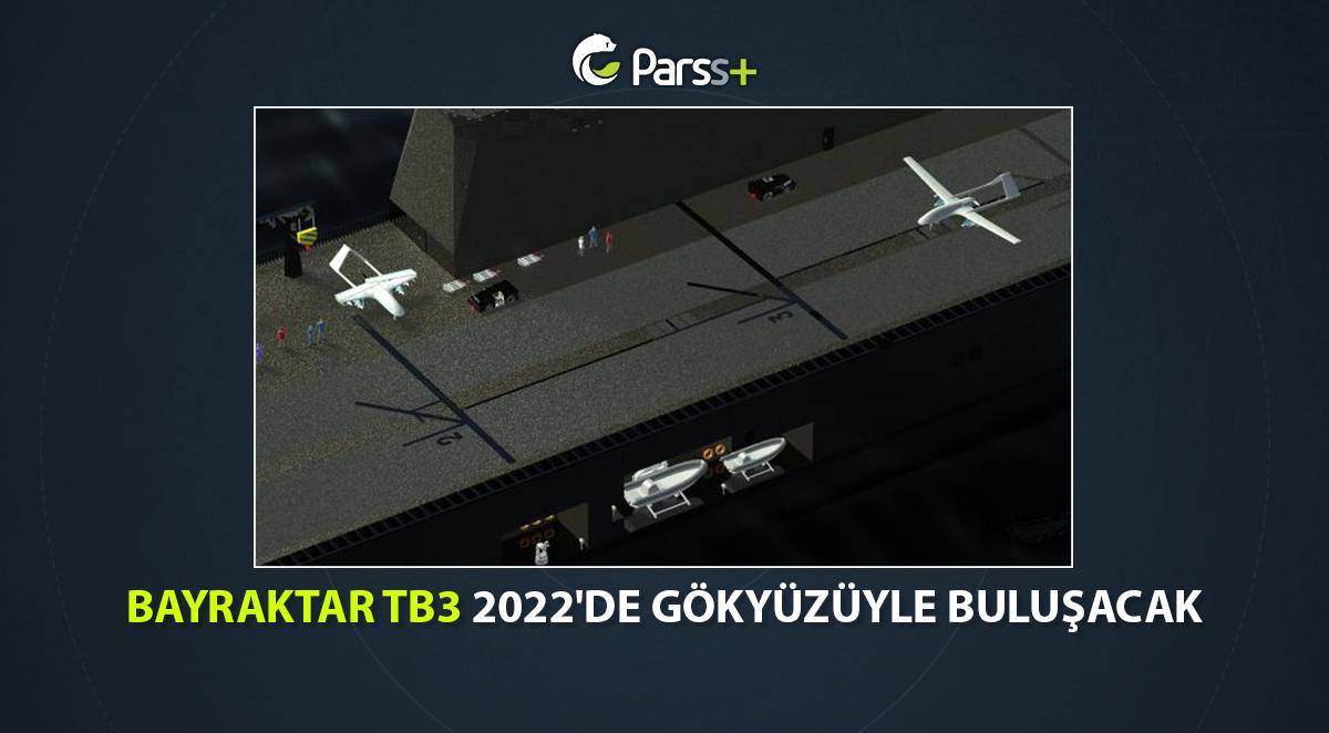 Bayraktar TB3 2022'de gökyüzüyle buluşacak